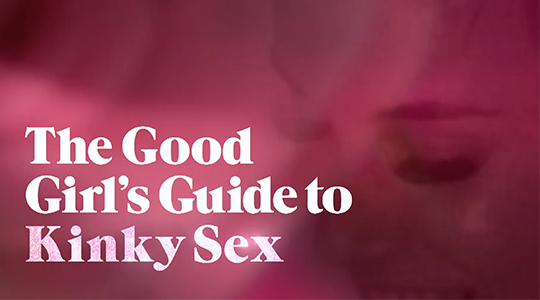 The Good Girls Guide To Kinky Sex