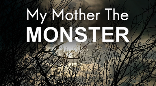 My Mother the Monster
