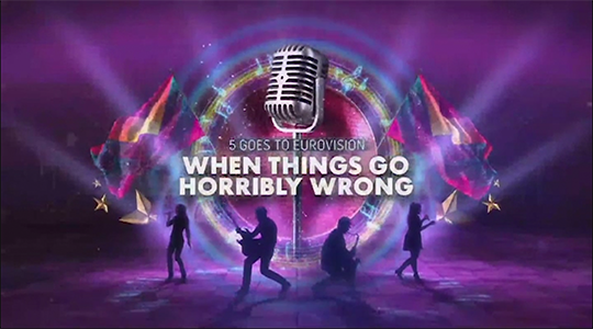 5 Goes To Eurovision – When Things Go Horribly Wrong